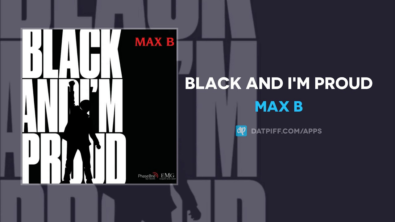 Max B - Black And I'm Proud (AUDIO)