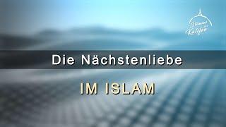 Die Nächstenliebe im Islam | Stimme des Kalifen