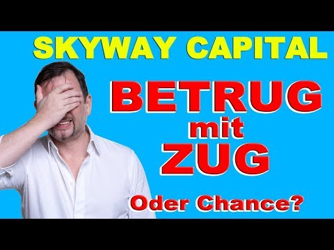 Skyway Capital - Betrug mit Zug? Ponzi? Scam? Oder Chance Millionär zu werden?