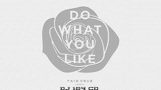 taio cruz do what you like dj 104 cd remix summer new 2015 progressive house music