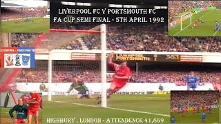 LIVERPOOL FC V PORTSMOUTH FC - FA CUP SEMI FINAL - 5TH APRIL 1992 - HIGHBURY