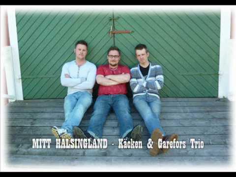 Mitt Hälsingland - Käcken & Garefors Trio