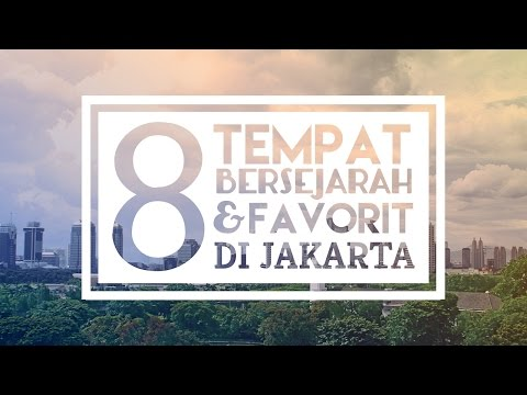8 Tempat Bersejarah dan Favorit di Jakarta