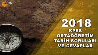 2018 KPSS ORTAÖĞRETİM TARİH SORU VE CEVAPLARI