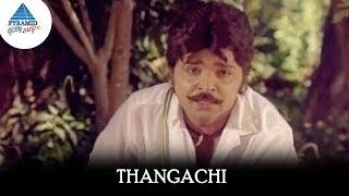 Thangachi Video Song | Vellaiya Thevan Songs | Ramki | Kanaka | Chitra | Pyramid Glitz Music