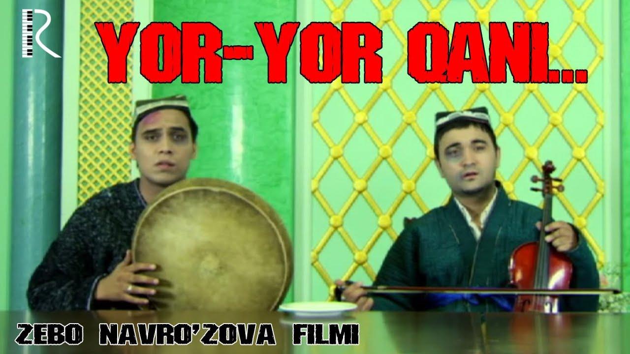Yor-yor qani... (o'zbek film) | Ёр-ёр кани... (узбекфильм)