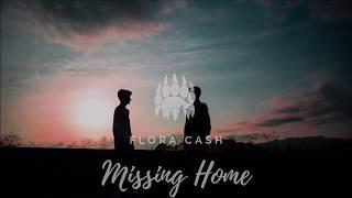 Flora Cash - Missing Home