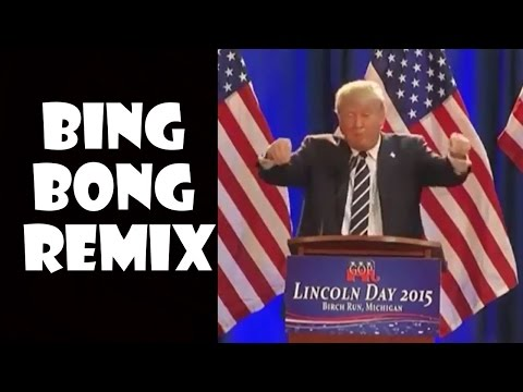 Donald Trump Bing Bong - Remix Compilation