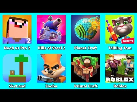 Noob Vs Pro 2,Roblox,Primal Craft,Hills Of Steel 2,Planet Craft,Talking Tom,SkyLand,Zooba
