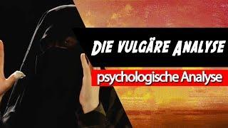 🏮 Die vulgäre Analyse • Psychologische Analyse: Rhetorik, Bedürfnisse, Kritik