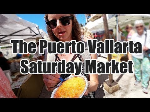 The PUERTO VALLARTA Saturday Market Is AWESOME!!