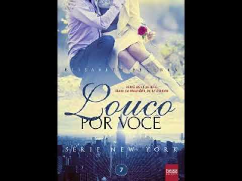 Elizabeth Bezerra Audiolivro | Louco por você Série New York Parte 1