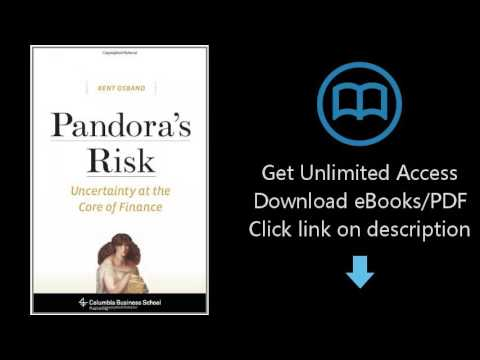 Download Pandora's Risk: Uncertainty at the Core of Finance (Columbia Business School Publishing PDF
