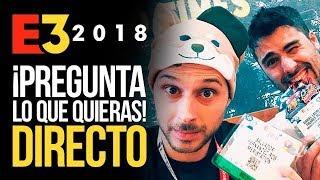 E3 2018: Pregunta lo que quieras en directo | MERISTATION