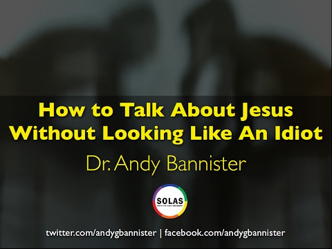Sharing Faith Without Looking Like An Idiot, Dr Andy Bannister