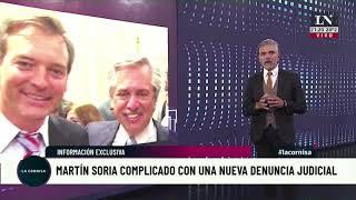 Martín Soria, complicado con una nueva denuncia judicial - Información exclusiva - La Cornisa