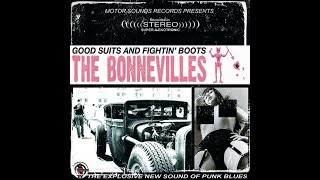 The Bonnevilles - Good Suits And Fightin' Boots (Full Album)