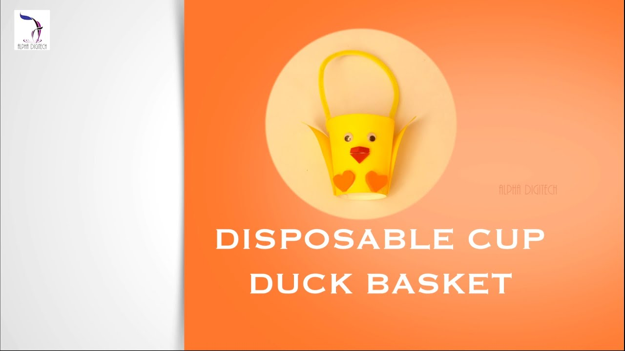 Diy disposable cup duck basket children art craft best out diy disposable cup duck basket children art craft best out of waste youtube solutioingenieria Image collections