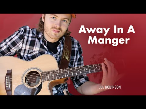 Away In A Manger • Acoustic Guitar Cover • Joe Robinson • Christmas