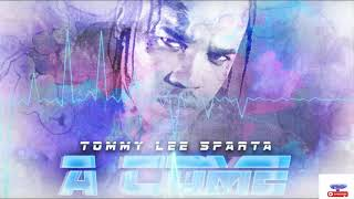 Tommy Lee Sparta - A Come (Official Audio)  HD