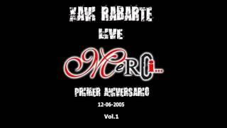 XAVI RABARTE LIVE @ MERCI VILADECANS [1º ANIVERSARIO] (12 06 2005) VOL 1