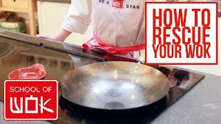 How to Rescue your Wok