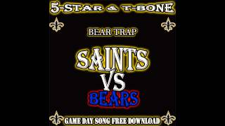 New Orleans Saints vs Chicago Bears game day song BEAR TRAP by 5-Star & T-Bone