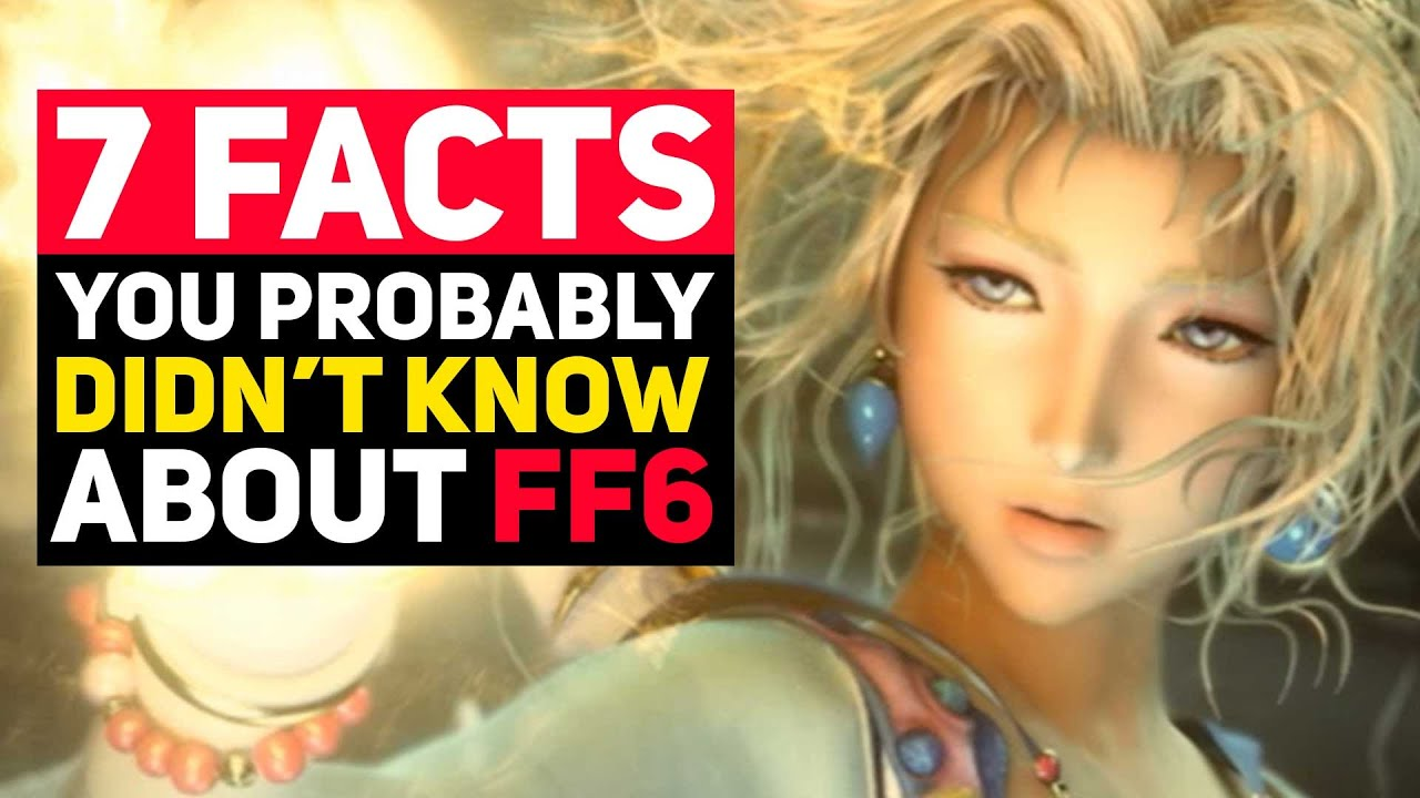 7 Final Fantasy VI Facts You Probably Didn't Know