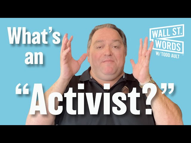 Wall Street Words word of the day = Activist aka