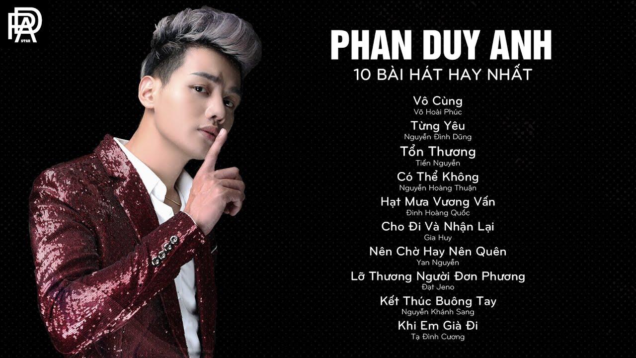 Download Phan Duy Anh 2019 ♫ Từng Yêu ♫ Tuyển Tập Những Ca Khúc Nhạc Trẻ Hay Nhất Của Phan Duy Anh 2019