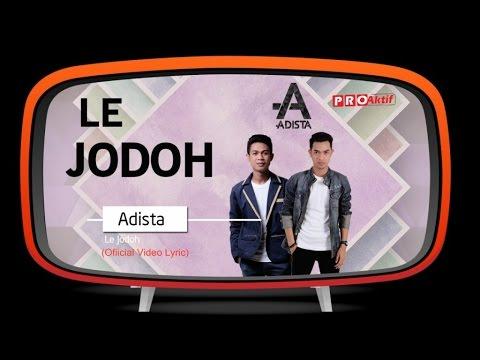 Adista - Le Jodoh (Official Lyric Video)