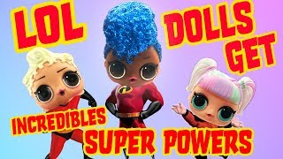 LOL Surprise Dolls get Incredibles 2 Super Powers w Edna! Featuring Unicorn & Independent Queen!