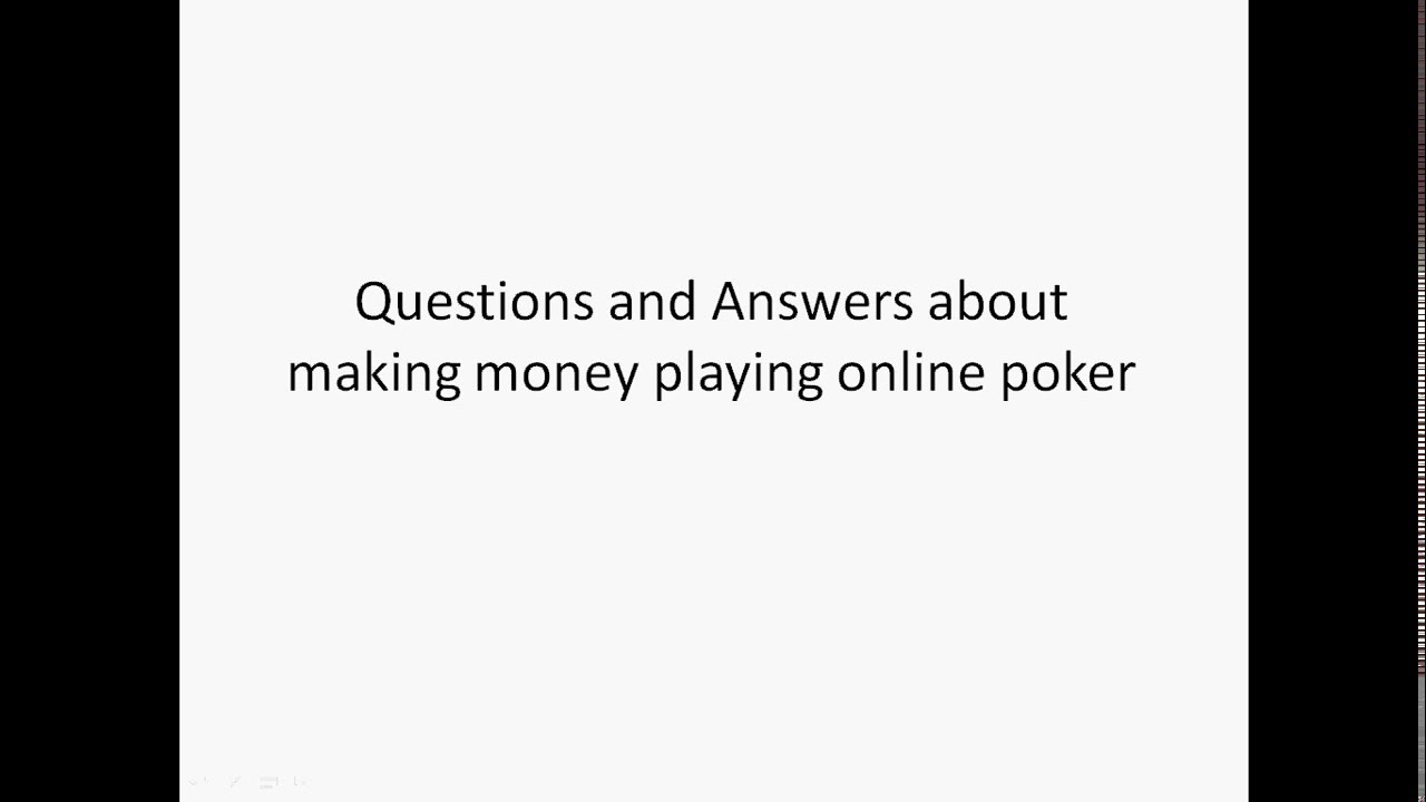 What Is Poker? Can You Make Money Playing Online Poker?