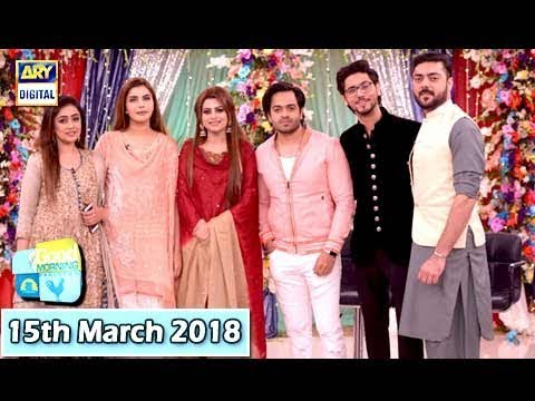 Good Morning Pakistan - 15th March 2018 - ARY Digital Show