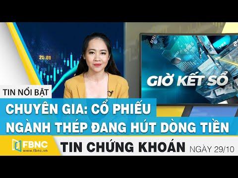 Tin tức Chứng khoán ngày 29/10 | Chuyên gia: Cổ phiếu ngành thép đang hút dòng tiền | FBNC