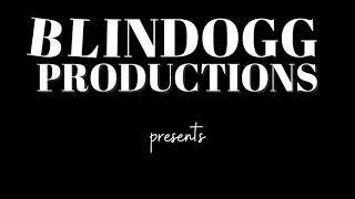 a Blindogg Productions original