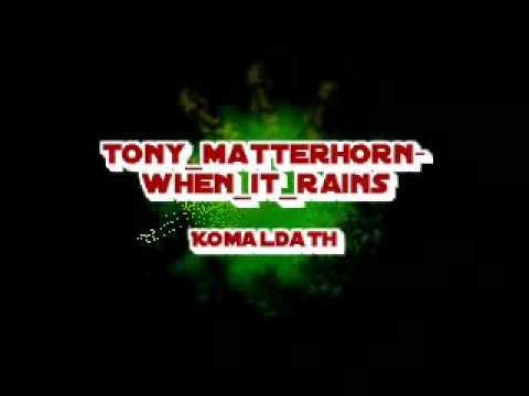 Tony matterhorn - when it rain