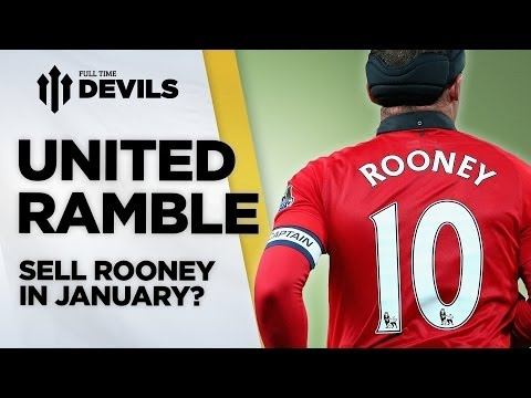 Why Rooney Could Still Leave...And More! | UNITED RAMBLE | Ep1