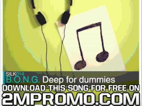 B O N G Deep For Dummies Deep For Dummies Elfsong 'D4Deep' Remix