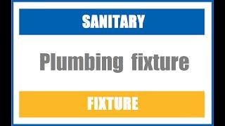 PLUMBING FIXTURE Sanitary fixture Plumbing System JIET