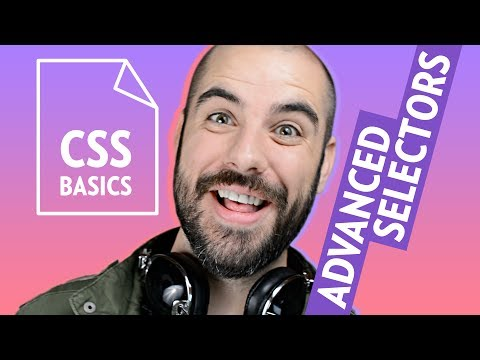 CSS Basics (Part5) — Advanced Selectors