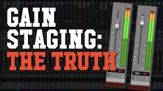 Gain Staging Simplified: The TRUTH About Proper Gain Staging in Your Mix