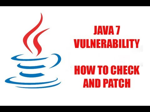 Java 7 EXPLOIT - How to Check and Patch! [Security Vulnerability]