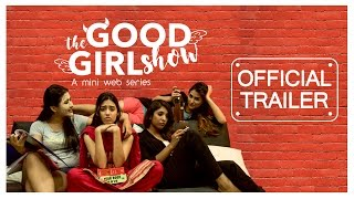 Video The Good Girl Show   Official Trailer   Mini Web Series download MP3, 3GP, MP4, WEBM, AVI, FLV Juni 2017