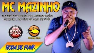 MC Mazinho :: Ao vivo na Roda de Funk especial em Jacarepaguá (RJ) ::