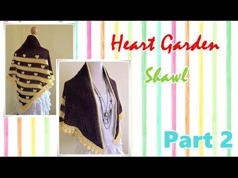 โครเชต์ผ้าคลุมไหล่ Heart Garden Part 2/2 (Crochet Shawl)