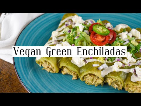 "VEGAN GREEN ENCHILADAS | Jackfruit ""Chicken"" Style | Mexican Food"