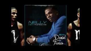 Nelly - Hey Porsche (Daniel Frosch Remix)