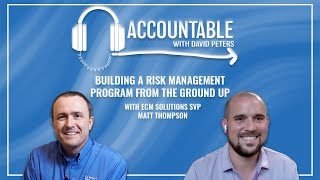Accountable: Building a Risk Management Program From the Ground Up, with Senior VP Matt Thompson