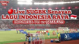 Lagu Indonesia Raya live di GBK Indonesia vs Qatar #AFC2018 #U19
